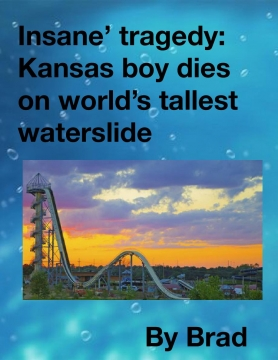 Insane' tragedy: Kansas boy dies on world's tallest waterslide