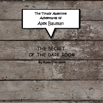 The Totally Awesome Adventures of Alex Bauman
