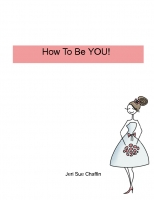 How To Be You!