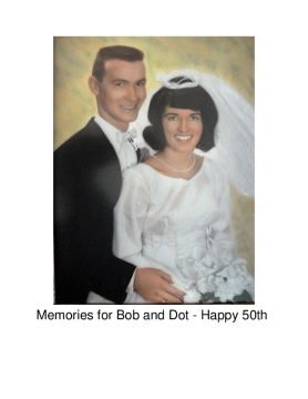 Happy 50th Anniversary Bob and Dot - January 2016 - Updated 12/27