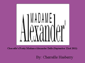 Cherrelle's Pretty Madame Alexander Dolls (September 22nd 2011)