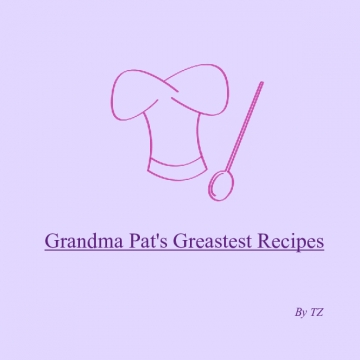 Grandma Pat's Greatest Recipes
