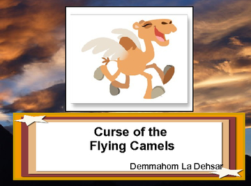 Curse of the Flying Camels