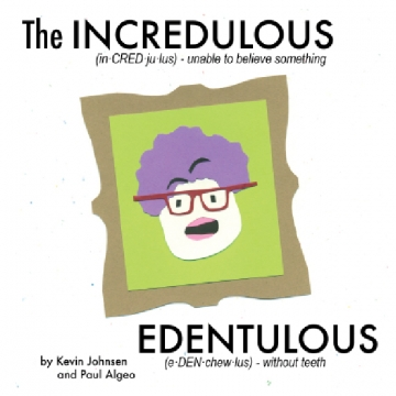 The Incredulous Edentulous