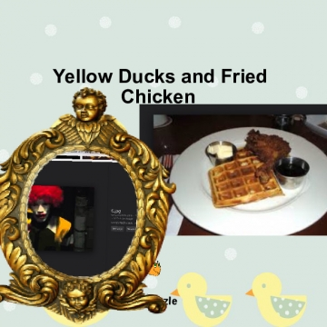 Fried Chicken and Yellow Ducks