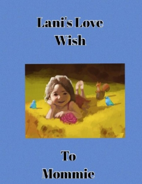 Lani's Love Wish To Mommie