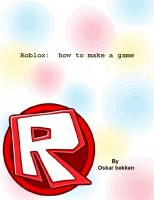 Roblox: how to make a good game