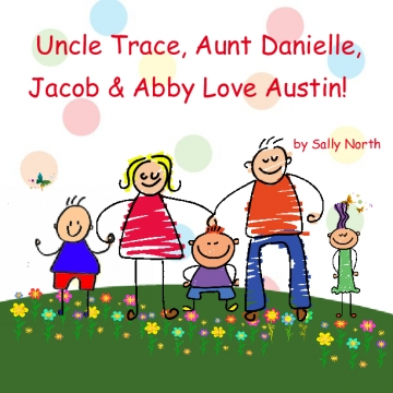 Uncle Trace, Aunt Danielle, Jacob & Abby Love Austin!