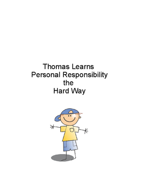 Thomas Learns Personal Responsibility
