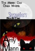 Sleepwalkers: The Moon Can Only Whisper