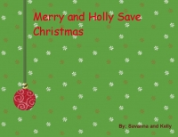 Merry and Holly Save Christmas