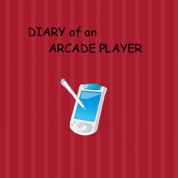 DIARY of an ARCADE PLAYER