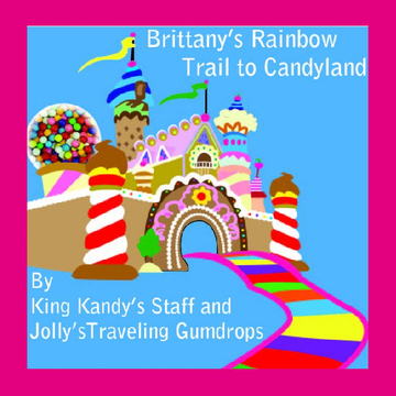 Brittany's Rainbow Trail to Candyland