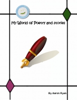 My world of my poems and stories