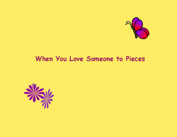 When You Love Someone to Pieces