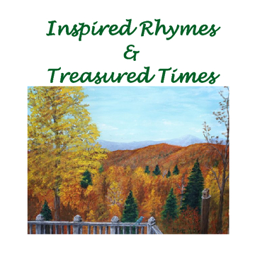 Inspired Rhymes & Treasured Times