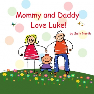 Mommy and Daddy Love Luke!