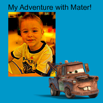 My Adventure with Mater