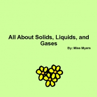 All About Solids, Liquids, and Gases