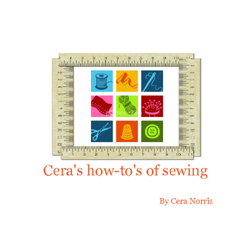 Cera's How-to's of Sewing