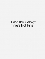 Past The Galaxy: Time's Not Fine