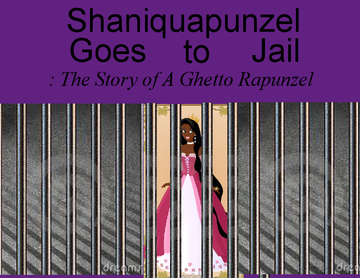 Shaniquapunzel Goes to Jail