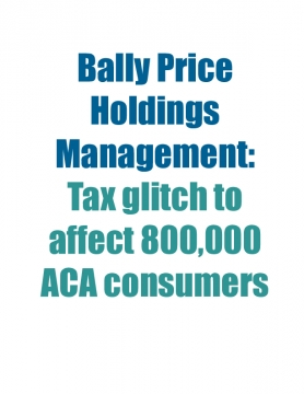 Bally Price Holdings Management: Tax glitch to affect 800,000 ACA consumers