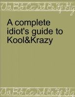 A idiot's guide to Kool&Krazy