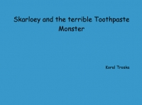 Sarkloey and the terrible toothpaste monster