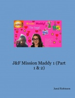 J&F Mission Maddy 1 (Part 1 & 2)