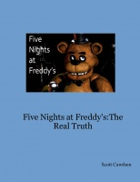 Five Nights at Freddy's:The Real Truth