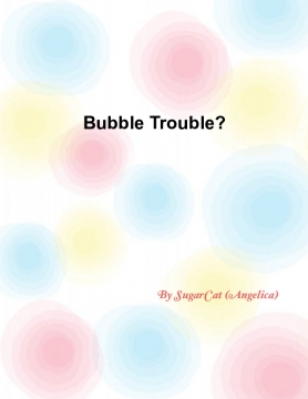 Bubble Trouble?