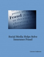 Social Media Helps Solve Insurance Fraud