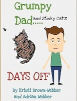 Grumpy Dad and Stinky Cat's DAYS OFF