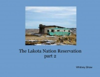 The Lakota Nation Reservation part 2