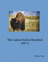The Lakota Nation Reunited part 4
