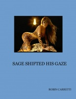 SAGE SHIFTED HIS GAZE