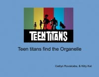 Teen titans find the Organelle