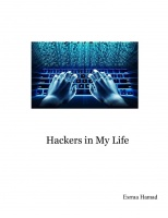Hackers in My Life