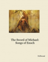 The Sword of Michael: Songs of Enoch