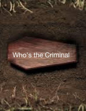 Who's the Real Criminal