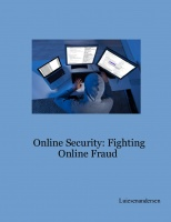 Online Security: Fighting Online Fraud