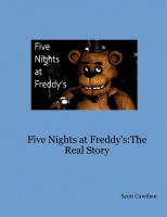 Five Nights at Freddy's:The Real Story