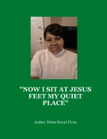 """NOW I SIT AT JESUS FEET MY QUIET PLACE"""