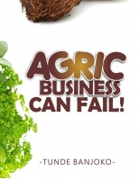 AGRIC BUSINESS CAN FAIL