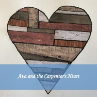 Ava and the Carpenter's Heart