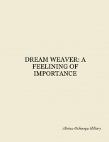 DREAM WEAVER: A FEELINING OF IMPORTANCE