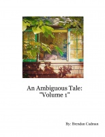 "An Ambiguous Tale: ""Volume 1"""