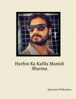 Harfon Ka Kafila(by Poet  Manish Sharma)