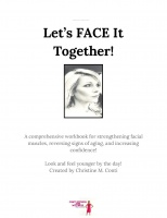 Let's FACE It Together! Facial Exercise & Rehabilitation Program